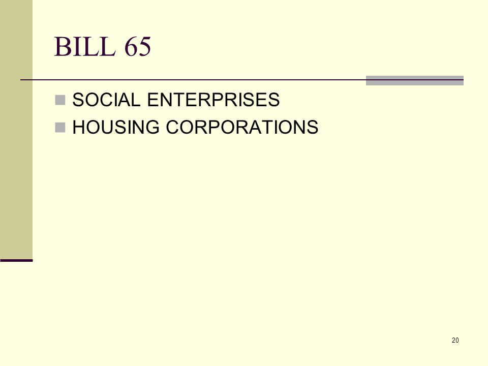 20 BILL 65 SOCIAL ENTERPRISES HOUSING CORPORATIONS