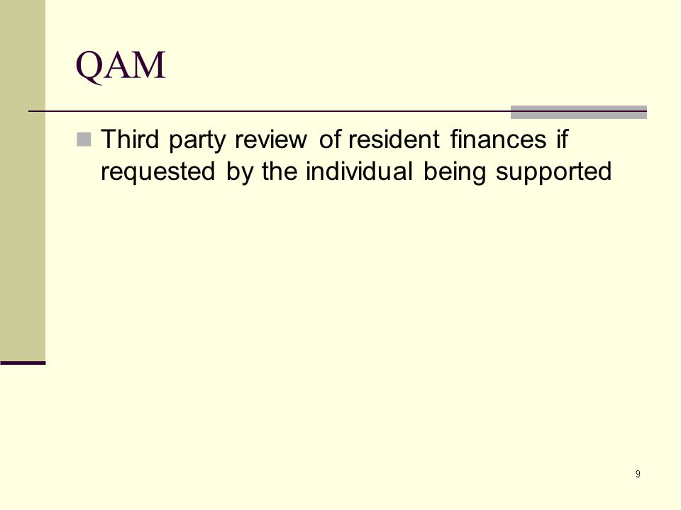 9 QAM Third party review of resident finances if requested by the individual being supported