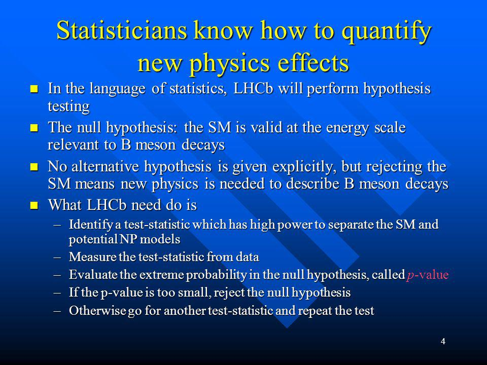 5 Where statistics/statisticians can help B physics/physicists.