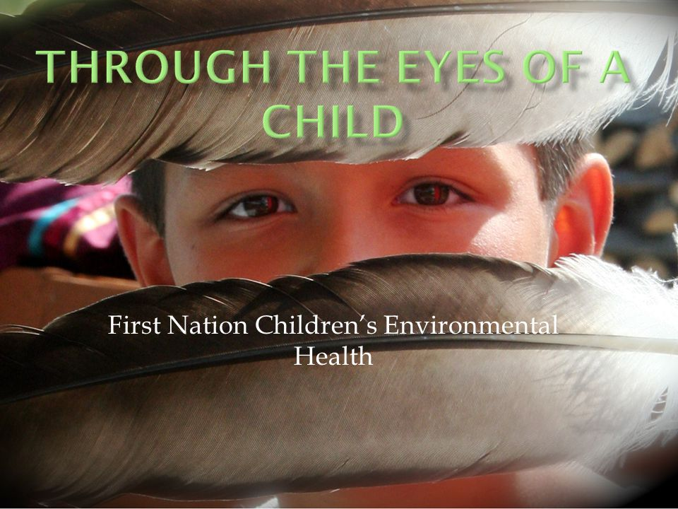 First Nation Childrens Environmental Health