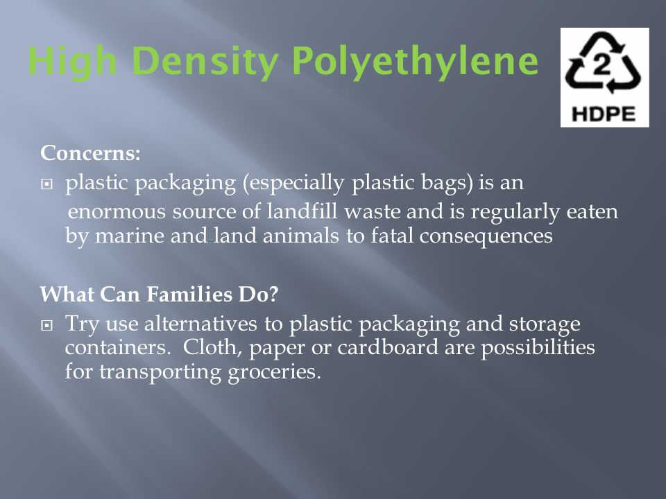Concerns: plastic packaging (especially plastic bags) is an enormous source of landfill waste and is regularly eaten by marine and land animals to fatal consequences What Can Families Do.