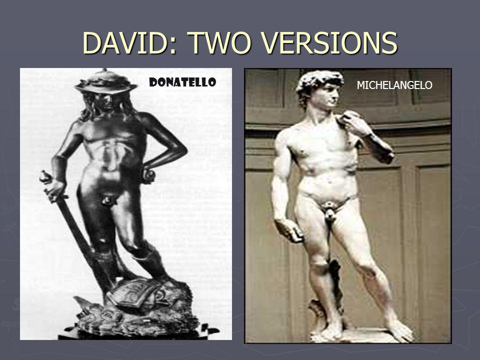 DAVID: TWO VERSIONS DONATELLO MICHELANGELO