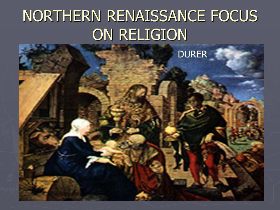 NORTHERN RENAISSANCE FOCUS ON RELIGION DURER