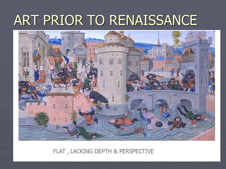 ART PRIOR TO RENAISSANCE FLAT, LACKING DEPTH & PERSPECTIVE