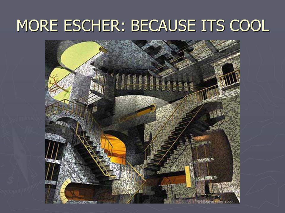 MORE ESCHER: BECAUSE ITS COOL