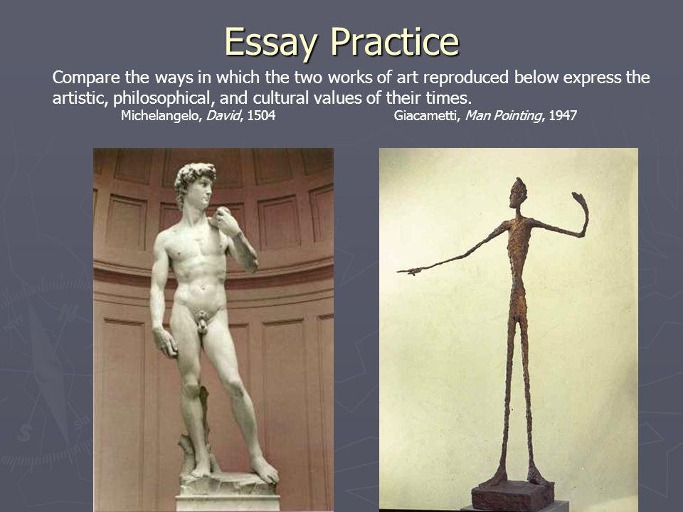 Essay Practice Compare the ways in which the two works of art reproduced below express the artistic, philosophical, and cultural values of their times