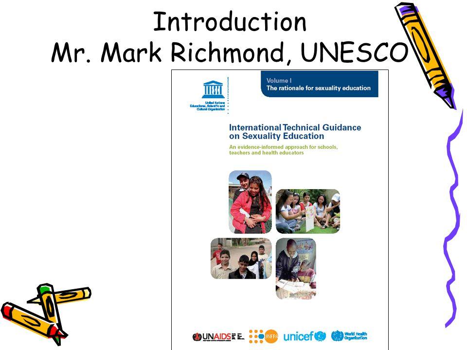 Introduction Mr. Mark Richmond, UNESCO