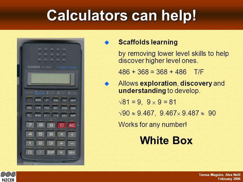 Teresa Maguire, Alex Neill February 2006 Calculators can help.