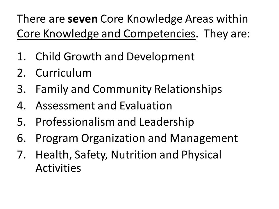There are seven Core Knowledge Areas within Core Knowledge and Competencies.