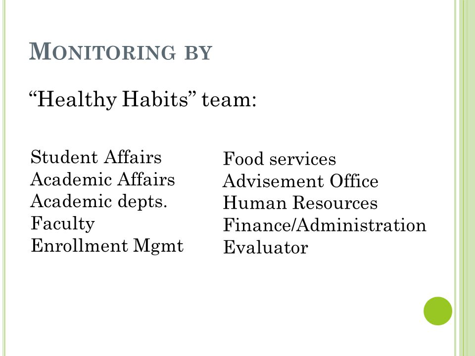 M ONITORING BY Healthy Habits team: Student Affairs Academic Affairs Academic depts.