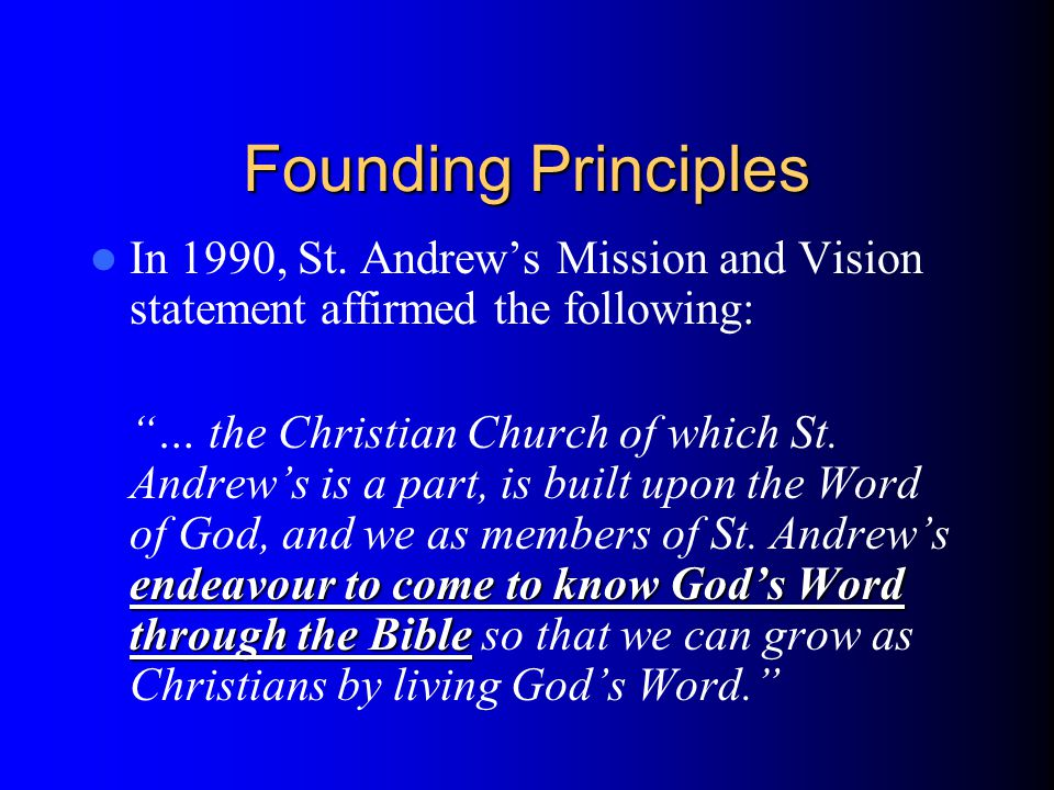 Founding Principles In 1990, St.