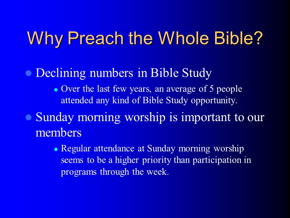 Something to believe in May create even more commitment to attending worship regularly It is hoped that providing the congregation with a plan for preaching the whole Bible will encourage them to commit to being here even more than they already do.