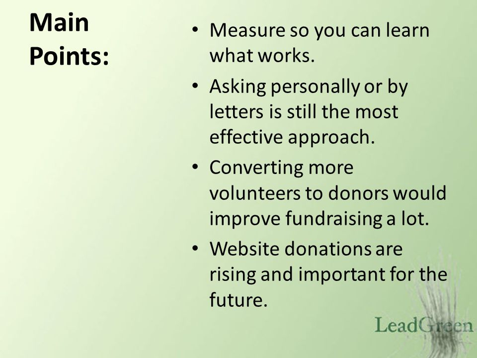 Main Points: Measure so you can learn what works.