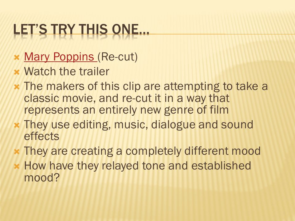 Mary Poppins (Re-cut) Mary Poppins Watch the trailer The makers of this clip are attempting to take a classic movie, and re-cut it in a way that repre