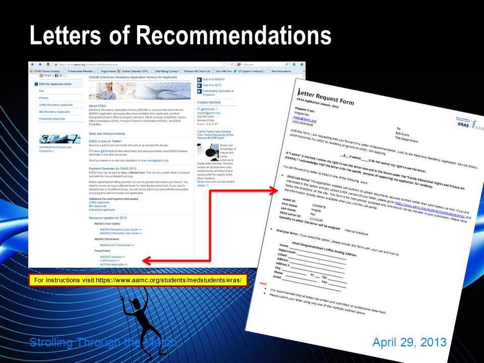 Letters of Recommendations For instructions visit https://www.aamc.org/students/medstudents/eras/ Strolling Through the MatchApril 29, 2013