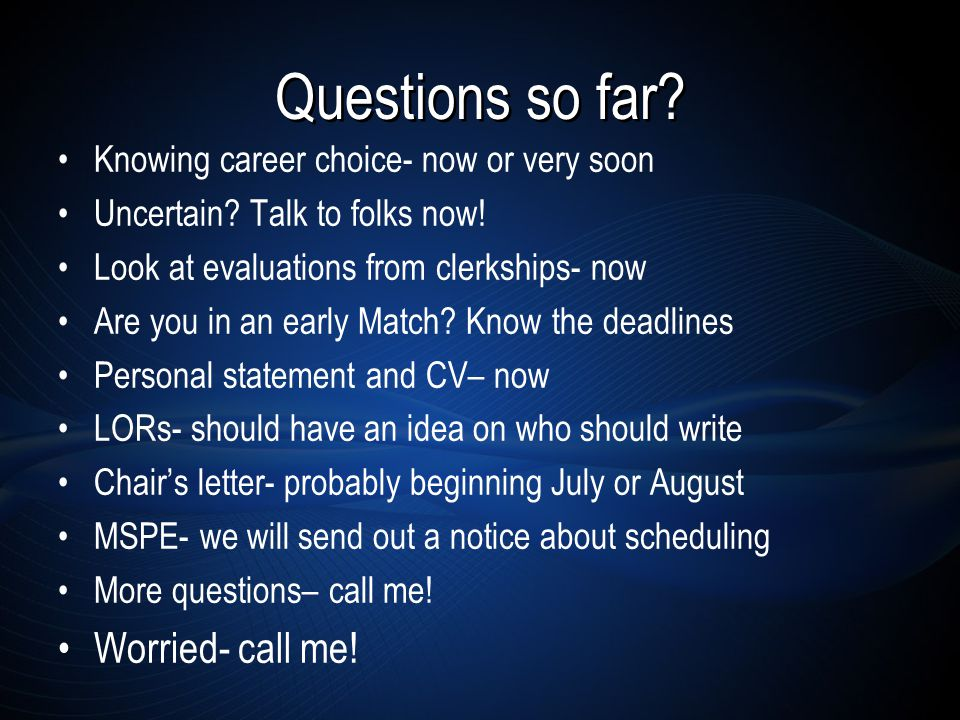 Questions so far. Knowing career choice- now or very soon Uncertain.