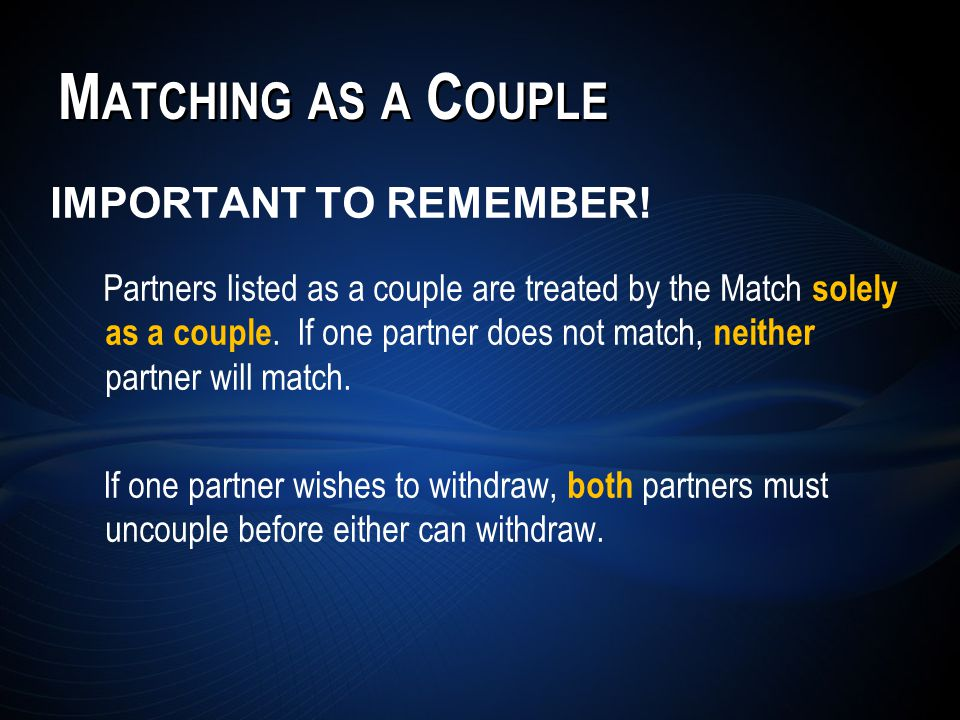 M ATCHING AS A C OUPLE IMPORTANT TO REMEMBER.