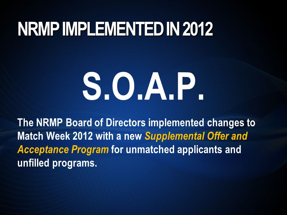 NRMP IMPLEMENTED IN 2012 S.O.A.P.