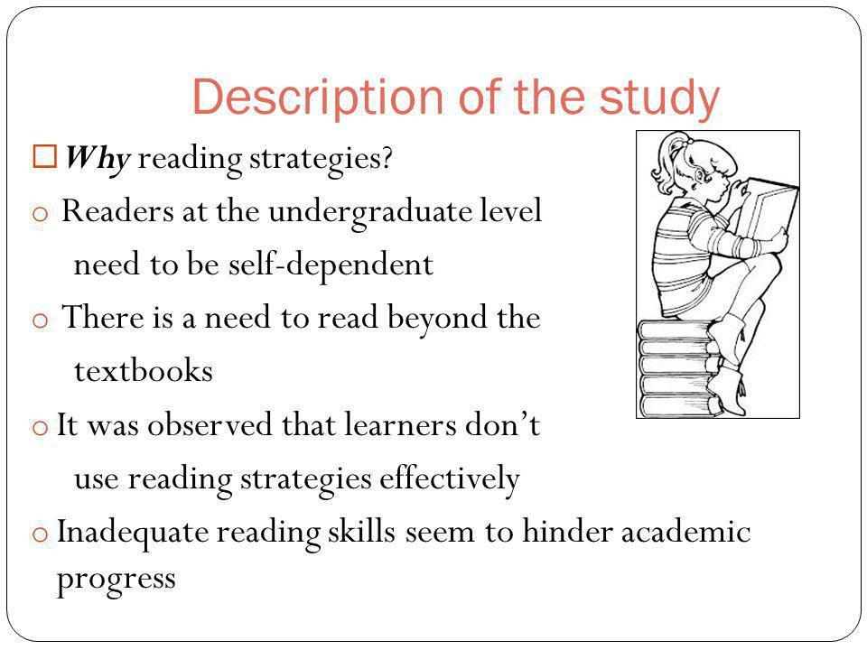 Description of the study Why reading strategies.