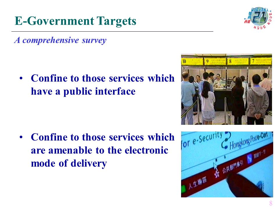 8 Confine to those services which have a public interface Confine to those services which are amenable to the electronic mode of delivery E-Government Targets A comprehensive survey