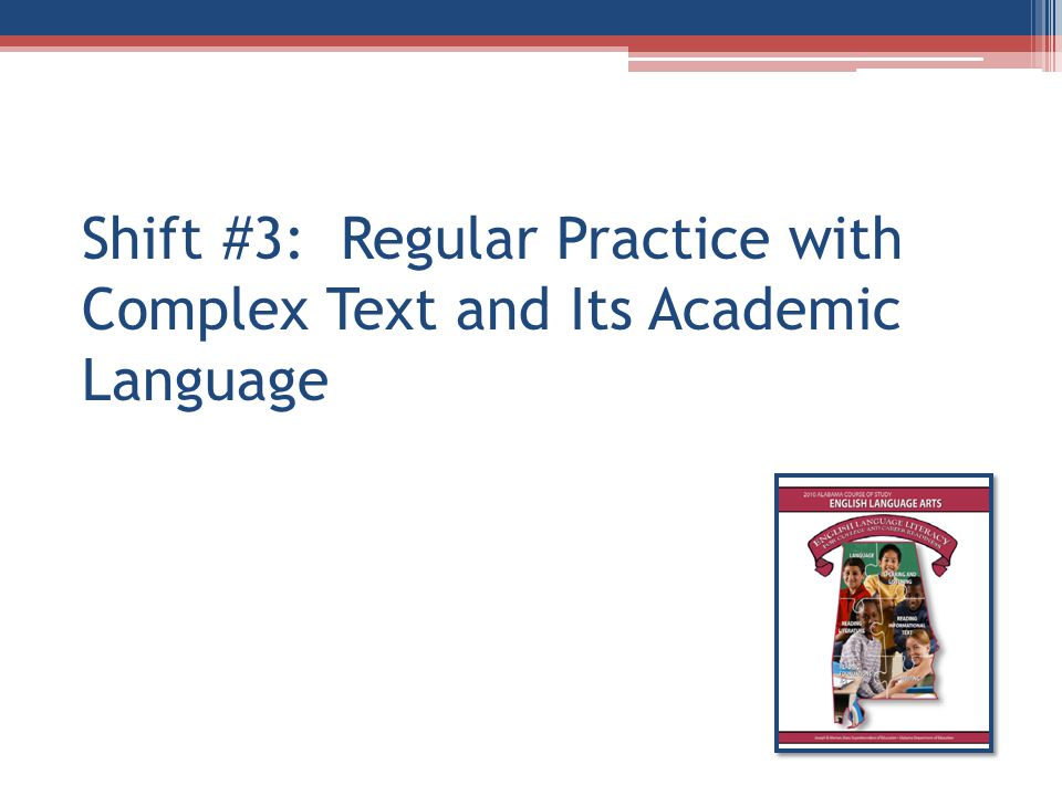 Shift #3: Regular Practice with Complex Text and Its Academic Language