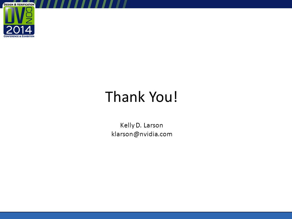Thank You! Kelly D. Larson klarson@nvidia.com