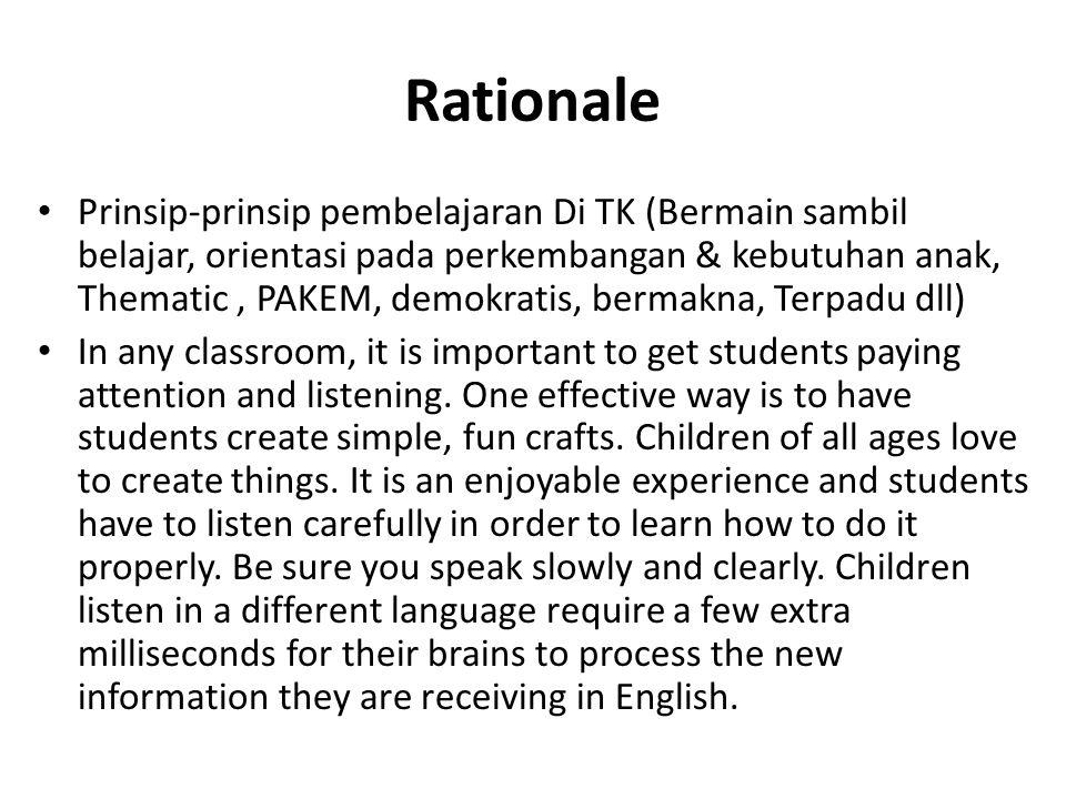 Rationale Prinsip-prinsip pembelajaran Di TK (Bermain sambil belajar, orientasi pada perkembangan & kebutuhan anak, Thematic, PAKEM, demokratis, bermakna, Terpadu dll) In any classroom, it is important to get students paying attention and listening.