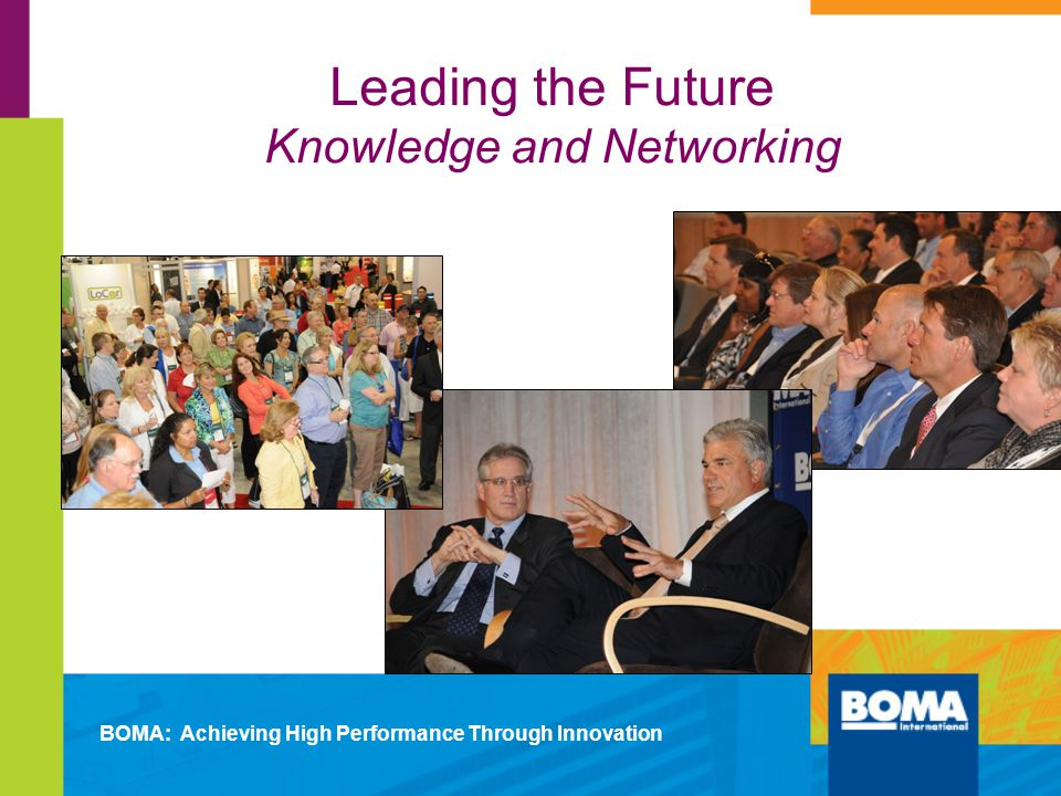 Leading the Future Knowledge and Networking BOMA: Achieving High Performance Through Innovation