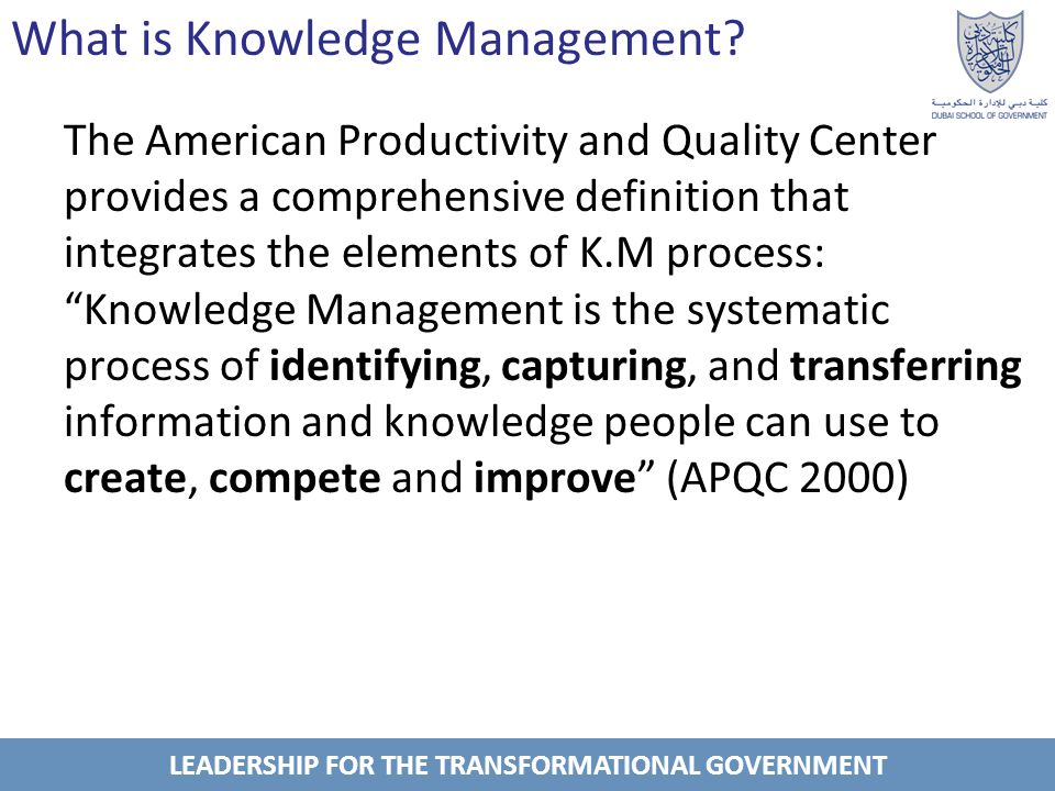 LEADERSHIP FOR THE TRANSFORMATIONAL GOVERNMENT The importance of transformational leadership for the success of knowledge management programs.