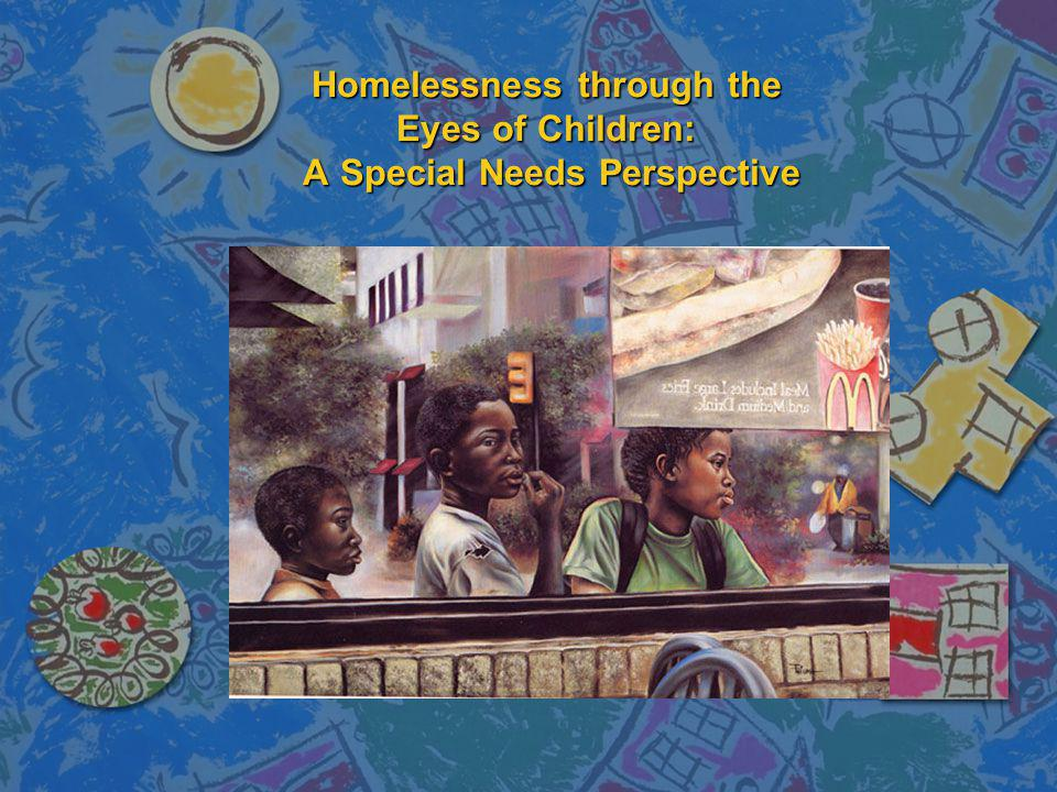 Homelessness through the Eyes of Children: A Special Needs Perspective