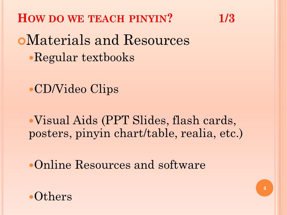 H OW DO WE TEACH PINYIN .