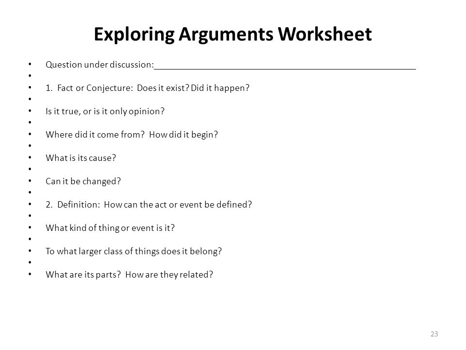 Exploring Arguments Worksheet Question under discussion:______________________________________________________ 1. Fact or Conjecture: Does it exist? D