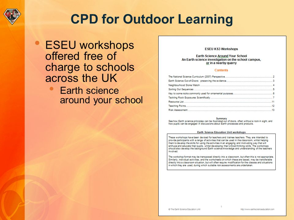 CPD for Outdoor Learning ESEU workshops offered free of charge to schools across the UK Earth science around your school