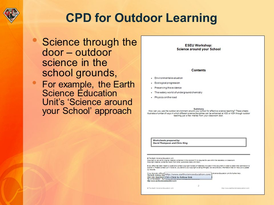 CPD for Outdoor Learning Science through the door – outdoor science in the school grounds, For example, the Earth Science Education Units Science arou