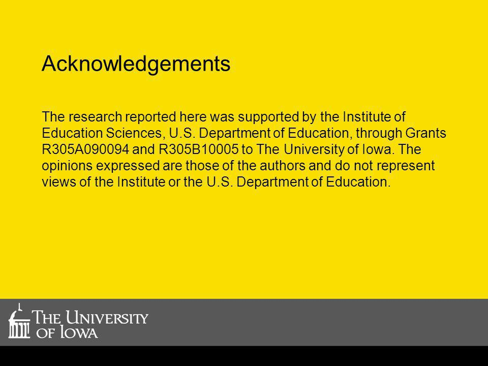 Acknowledgements The research reported here was supported by the Institute of Education Sciences, U.S. Department of Education, through Grants R305A09