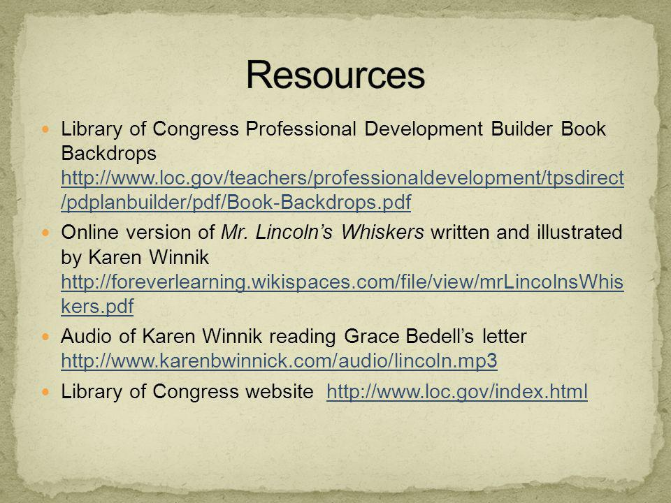 Library of Congress Professional Development Builder Book Backdrops http://www.loc.gov/teachers/professionaldevelopment/tpsdirect /pdplanbuilder/pdf/Book-Backdrops.pdf http://www.loc.gov/teachers/professionaldevelopment/tpsdirect /pdplanbuilder/pdf/Book-Backdrops.pdf Online version of Mr.