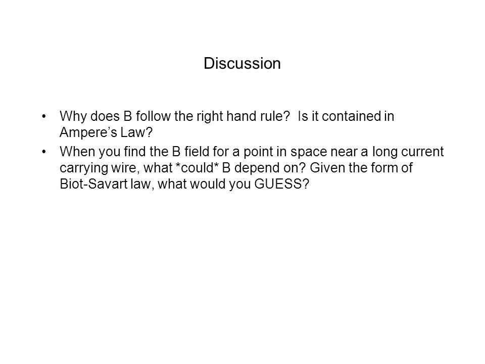 Discussion Why does B follow the right hand rule. Is it contained in Amperes Law.