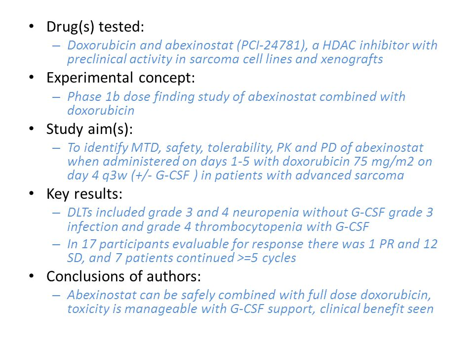 Drug(s) tested: – Doxorubicin and abexinostat (PCI-24781), a HDAC inhibitor with preclinical activity in sarcoma cell lines and xenografts Experimenta