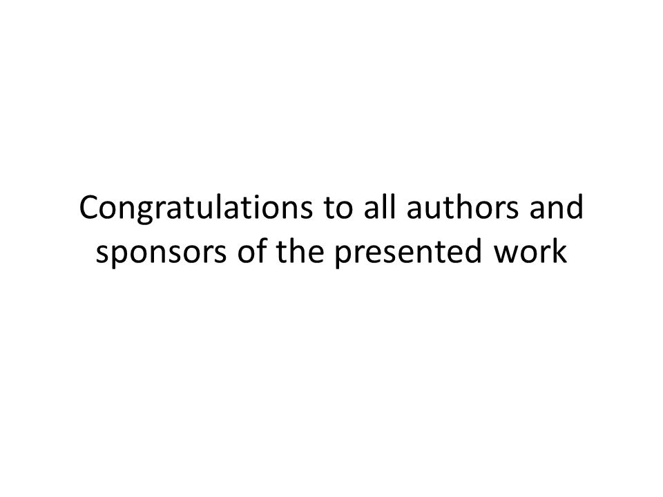 Congratulations to all authors and sponsors of the presented work