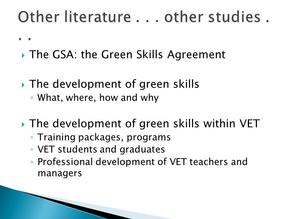 The GSA: the Green Skills Agreement The development of green skills What, where, how and why The development of green skills within VET Training packages, programs VET students and graduates Professional development of VET teachers and managers