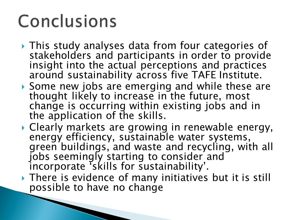 This study analyses data from four categories of stakeholders and participants in order to provide insight into the actual perceptions and practices around sustainability across five TAFE Institute.