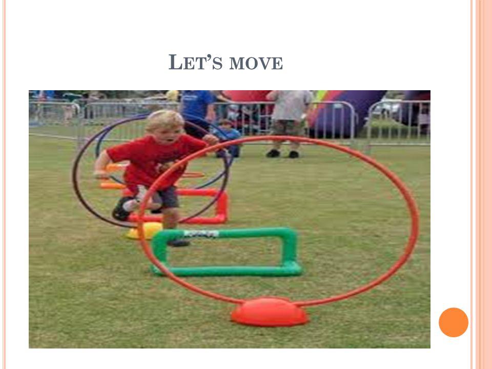 L ET S MOVE