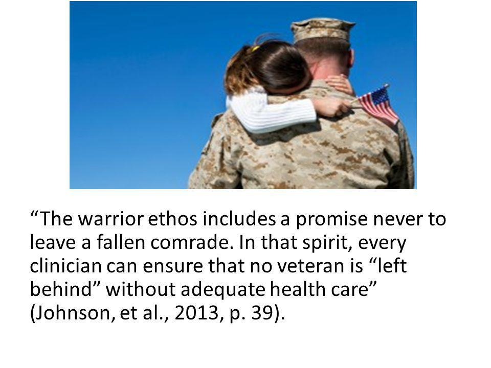 The warrior ethos includes a promise never to leave a fallen comrade.