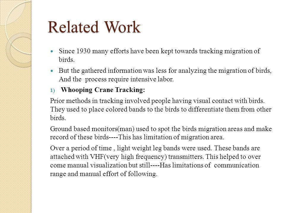 Related Work Since 1930 many efforts have been kept towards tracking migration of birds.
