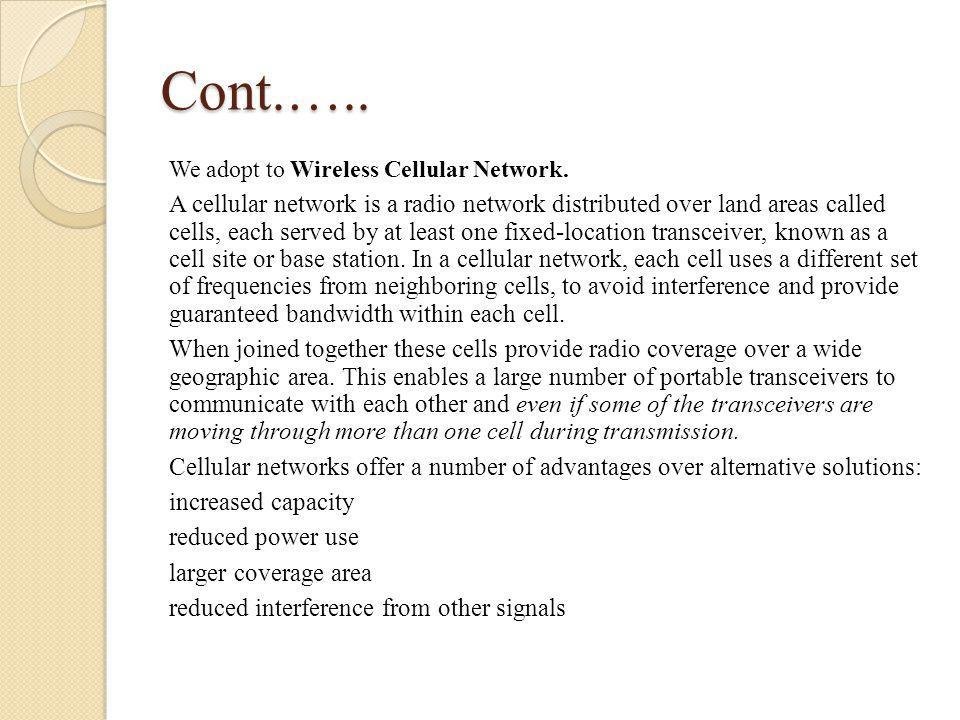 Cont.….. We adopt to Wireless Cellular Network.