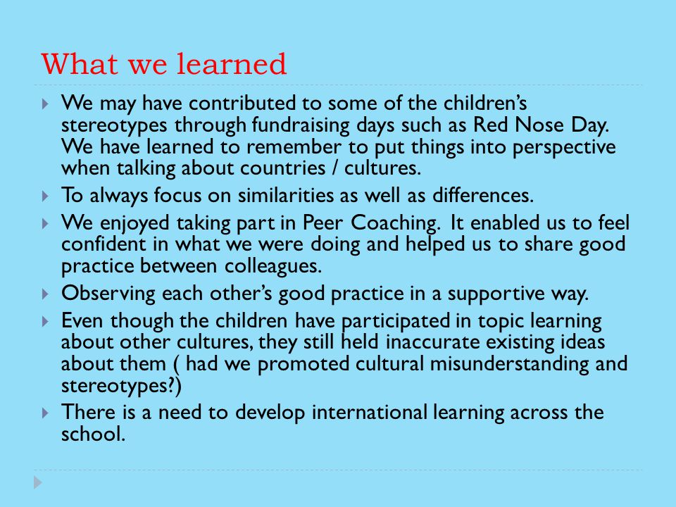 What we learned We may have contributed to some of the childrens stereotypes through fundraising days such as Red Nose Day.