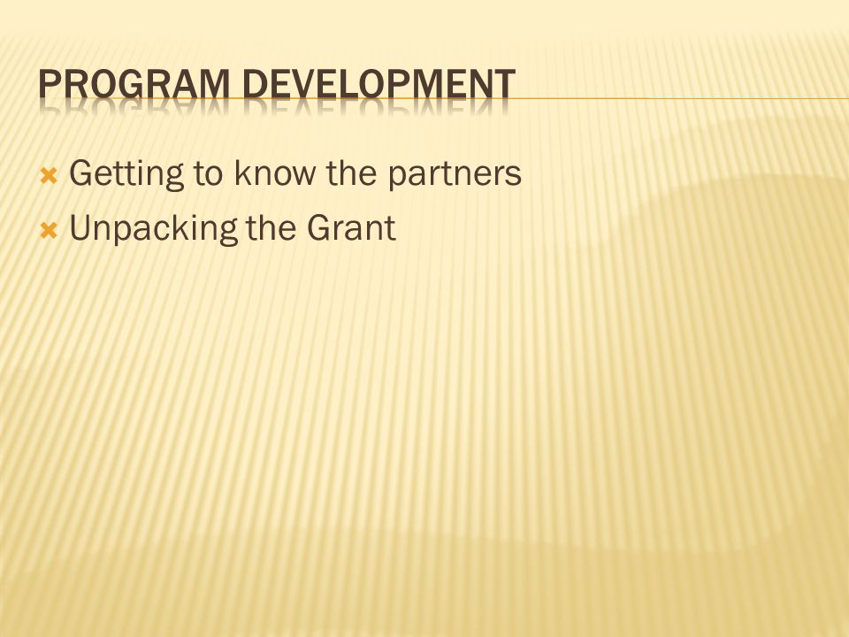 Getting to know the partners Unpacking the Grant