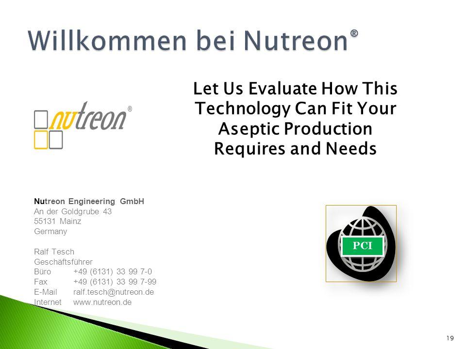 19 Nutreon Engineering GmbH An der Goldgrube 43 55131 Mainz Germany Ralf Tesch Geschäftsführer Büro +49 (6131) 33 99 7-0 Fax+49 (6131) 33 99 7-99 E-Ma