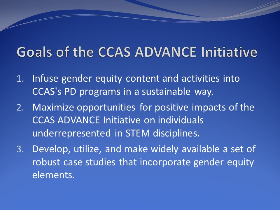 1. Infuse gender equity content and activities into CCAS s PD programs in a sustainable way.
