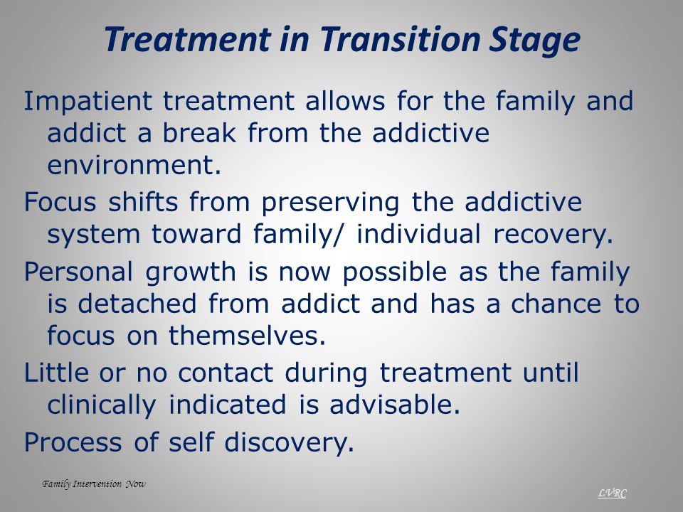 Tasks for transition Break through denial Realize family life is out of control Begin and continue to challenge core beliefs Allow addicted system to collapse Shift focus from family to individual Begin detachment and recovery for individuals Enlist outside support Education on addiction, codependency, enabling, healthy communication and boundaries Learn new abstinent thinking and behaviors Brown-Lewis Brown-Lewis/FIN